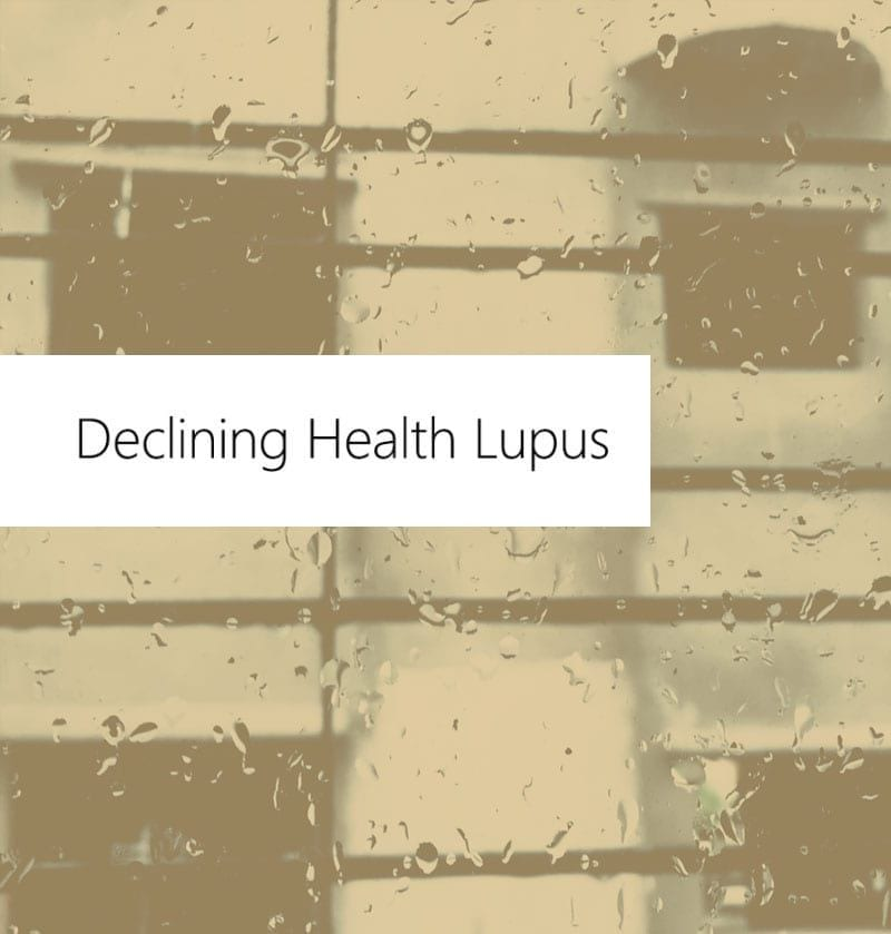 Declining Health Lupus